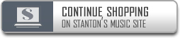 Continue Shopping On Stanton's Music Site