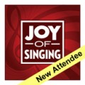 The Joy of Singing - NEW ATTENDEE
